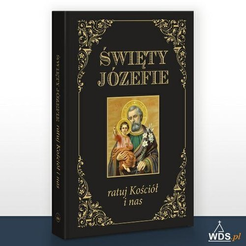 Święty Józefie, ratuj Kościół i - okładka książki