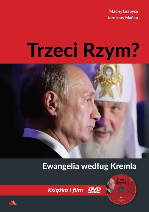 Trzeci Rzym. Ewangelia według Kremla - okładka książki