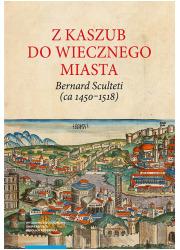 Z Kaszub do Wiecznego Miasta - okładka książki