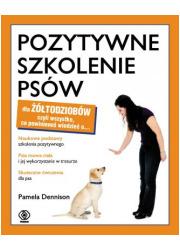 Pozytywne szkolenie psów dla żółtodziobów - okładka książki