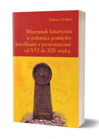 Wizerunek kataryzmu w polemice - okładka książki