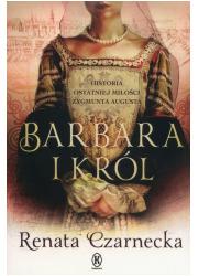 Barbara i król. Historia ostatniej - okładka książki