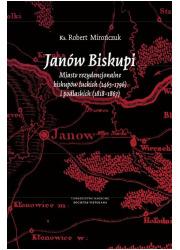 Janów Biskupi. Miasto rezydencjonalne - okładka książki