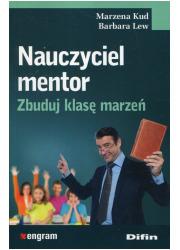 Nauczyciel mentor. Zbuduj klasę - okładka książki