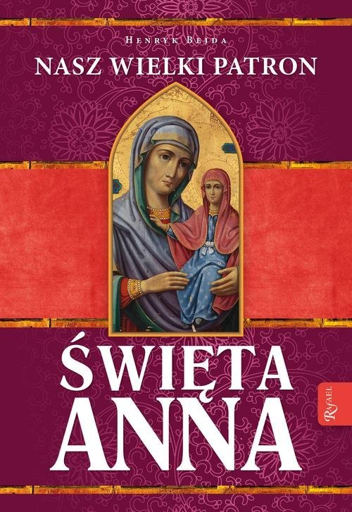 Święta Anna. Nasz Wielki Patron - okładka książki