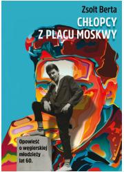Chłopcy z Placu Moskwy. Opowieść - okładka książki