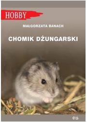 Chomik dżungarski. Seria: Hobby - okładka książki