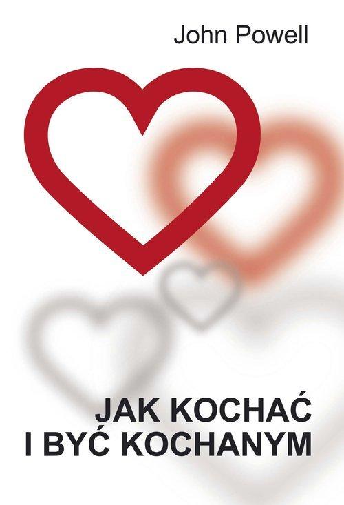 Jak kochać i być kochanym - okładka książki