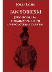 Jan Sobieski, jego rodzina, towarzysze - okładka książki