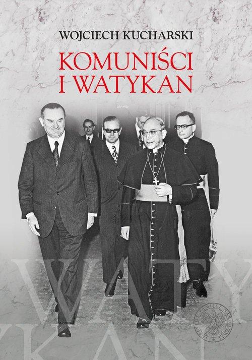 Komuniści i Watykan. Polityka komunistycznej - okładka książki
