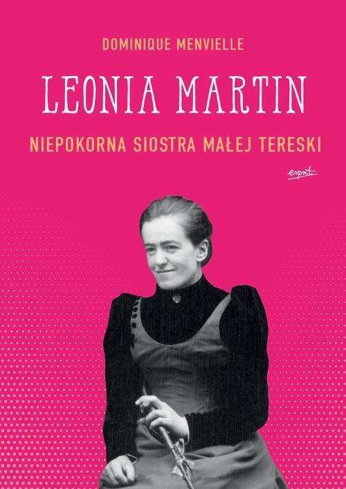 Leonia Martin. Niepokorna siostra - okładka książki