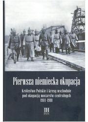 Pierwsza niemiecka okupacja. Królestwo - okładka książki