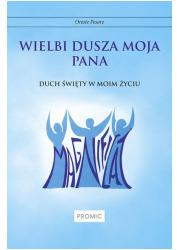 Wielbi dusza moja Pana. Duch Święty - okładka książki