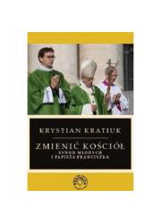 Zmienić Kościół.Synod młodych i - okładka książki
