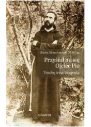 Przyśnił mi się Ojciec Pio. Trochę - okładka książki