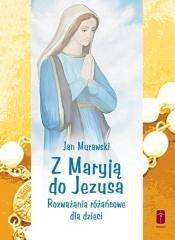 Z Maryją do Jezusa. Rozważania - okładka książki