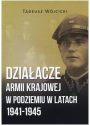 Działacze Armii Krajowej w podziemiu - okładka książki