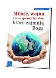 Miłość, wojna i inne sprawy ludzkie, - okładka książki