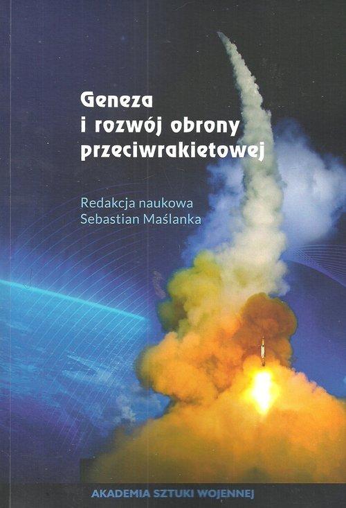 Geneza i rozwój obrony przeciwrakietowej - okładka książki