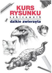 Kurs rysunku. Szkicownik. Dzikie - okładka książki