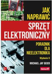 Jak naprawić sprzęt elektroniczny. - okładka książki
