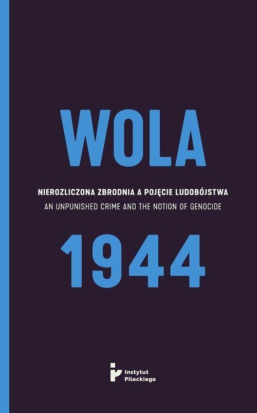 Wola 1944. Nierozliczona zbrodnia - okładka książki