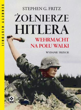 Żołnierze Hitlera. Wehrmacht na - okładka książki