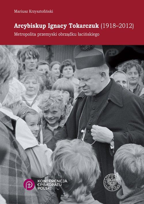 Arcybiskup Ignacy Tokarczuk (1918 - okładka książki