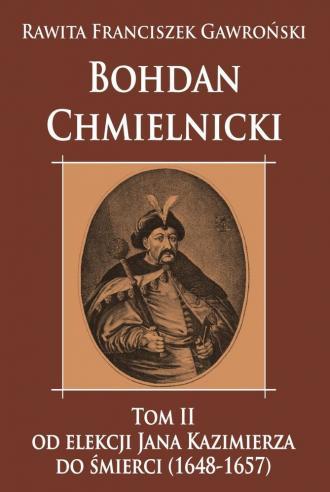 Bohdan Chmielnicki. Tom 2. Od elekcji - okładka książki