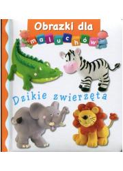 Dzikie zwierzęta. Obrazki dla maluchów - okładka książki