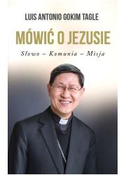 Mówić o Jezusie. Słowo-Komunia-Misja - okładka książki