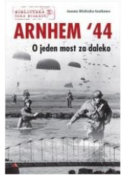 Arnhem  44. O jeden most za daleko - okładka książki