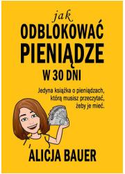 Jak odblokować pieniądze w 30 dni. - okładka książki