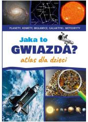 Jaka to gwiazda? Atlas dla dzieci - okładka książki