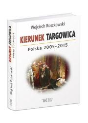 Kierunek Targowica. Polska 2005 - okładka książki