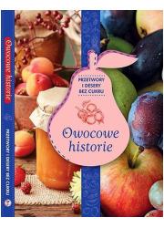 Owocowe historie. Przetwory i desery - okładka książki