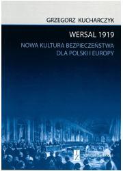 Wersal 1919. Nowa kultura bezpieczeństwa - okładka książki