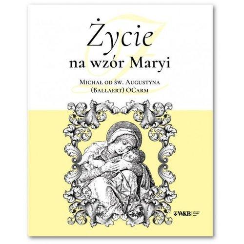 Życie na wzór Maryi. Michał od - okładka książki