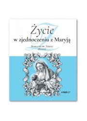 Życie w zjednoczeniu z Maryją. - okładka książki