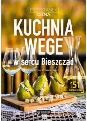 Kuchnia wege w sercu Bieszczad. - okładka książki