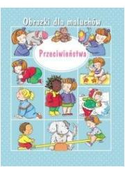 Obrazki dla maluchów. Przeciwieństwa - okładka książki