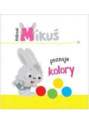 Króliczek Mikuś poznaje kolory - okładka książki