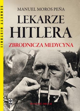 Lekarze Hitlera. Zbrodnicza medycyna. - okładka książki