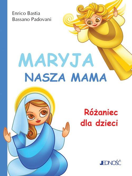Maryja, nasza mama. Różaniec dla - okładka książki