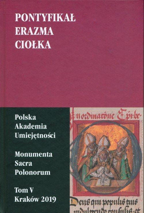 Pontyfikał Erazma Ciołka - okładka książki
