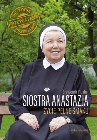 Siostra Anastazja. Życie pełne - okładka książki