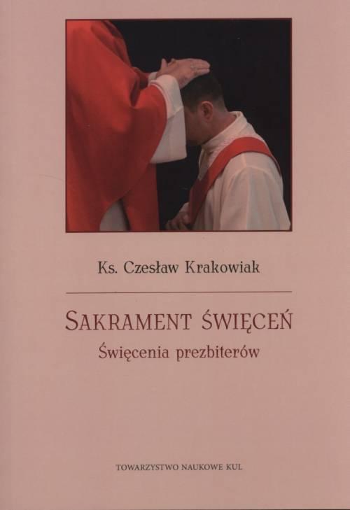 Sakrament święceń. Świecenia prezbiterów. - okładka książki