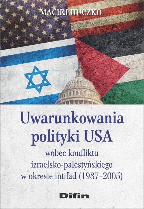 Uwarunkowania polityki USA wobec - okładka książki