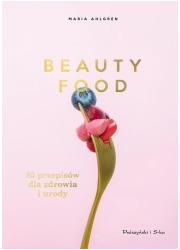 Beauty Food. 85 przepisów dla zdrowia - okładka książki