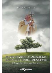Blask prawdy o człowieku, rodzinie - okładka książki